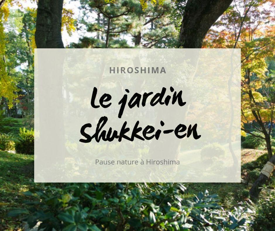 Le jardin Shukkei-en