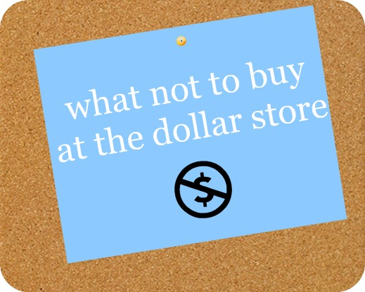 What Not to buy at the Dollar Store part 1   <datFeata:blog