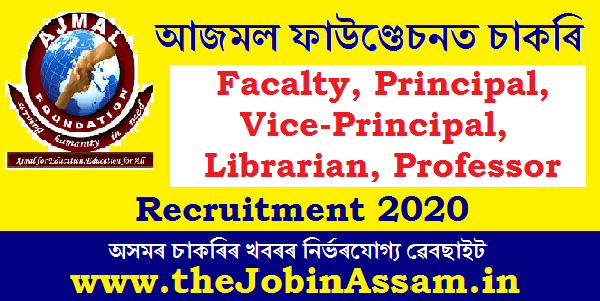 Ajmal Foundation, Hojai Recruitment 2020: Apply for Various Posts