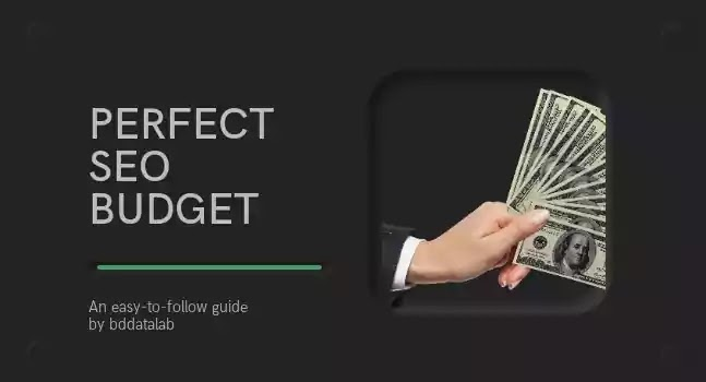 How To Set Up the Perfect SEO Budget: Secrets and Tips
