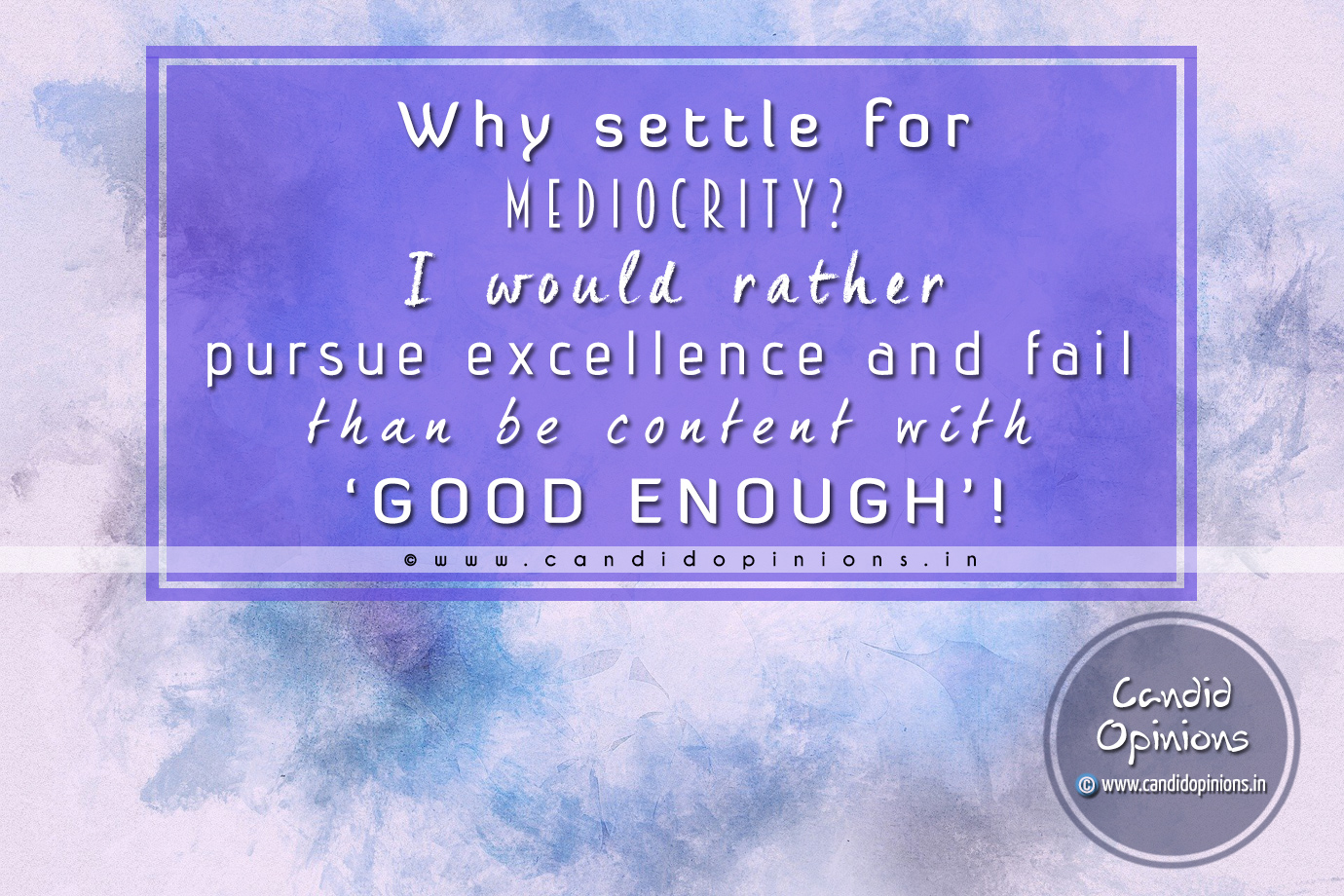 Why Settle For Mediocrity?
