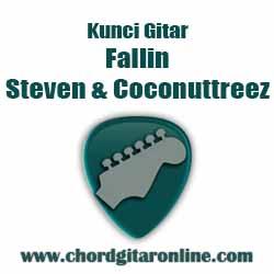 m                  Bm I got no time to hurt my self again F Kunci Gitar FALLIN - STEVEN & COCONUTTREEEZ