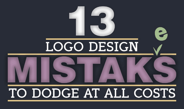 13 Logo Design Mistakes To Dodge At All Costs