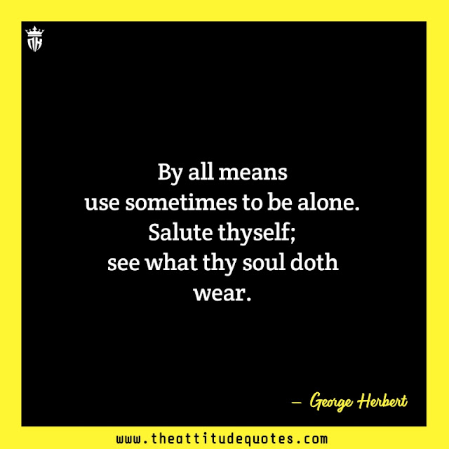 loneliness happy quotes, quotes on loneliness, loneliness quotes about love,loneliness life quotes,lonely quotes about love,life is lonely quotes