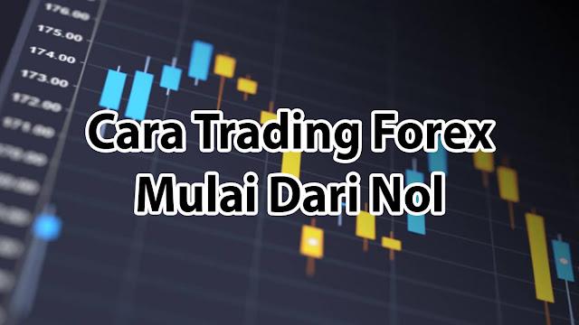 Cara trading forex dari nol
