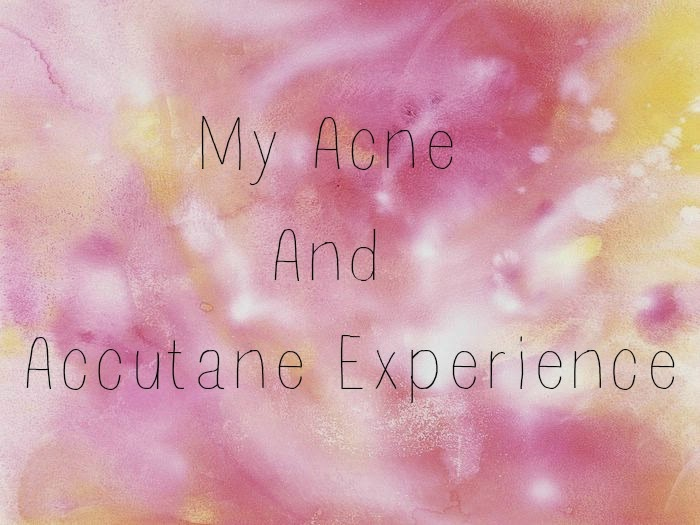 My Acne and Accutane Experience