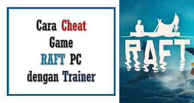 Tutorial ngecheat game RAFT PC terbaru 2020
