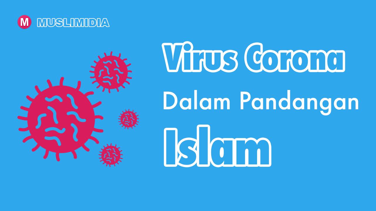 virus corona menurut pandangan islam - muslimidia