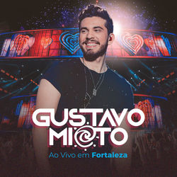 Baixar CD Gustavo Mioto - Ao Vivo em Fortaleza 2020 Grátis