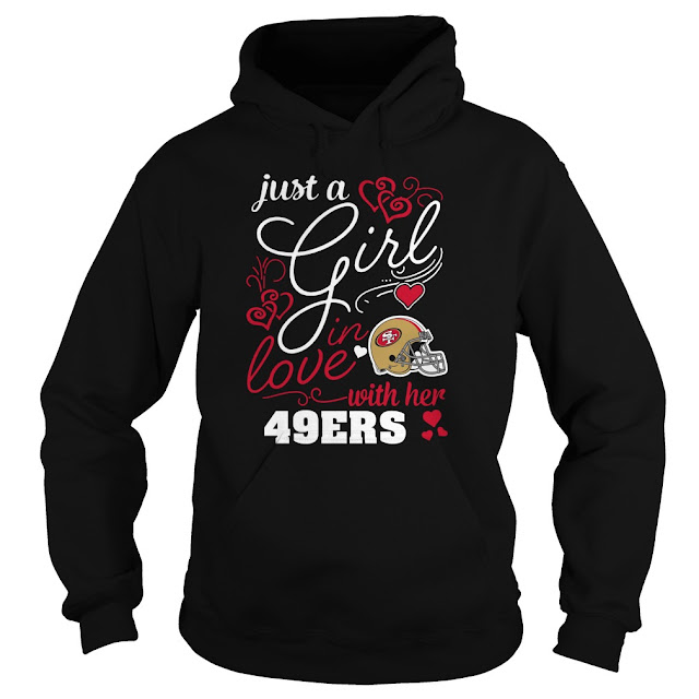 San Francisco 49ers - Just A Girl In Love With Her Shirt