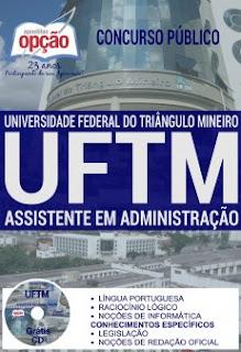 Apostila Concurso UFTM-MG Assistente em Administração 2016.