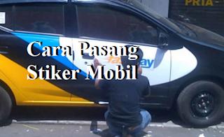 Cara Pasang Stiker Mobil