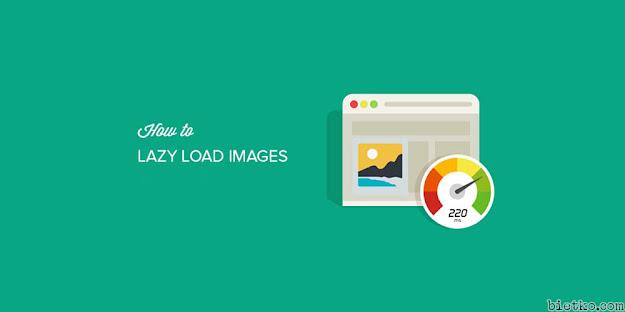Hiệu ứng Lazy load Image cho blogger