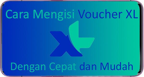 Cara Mengisi Voucher XL