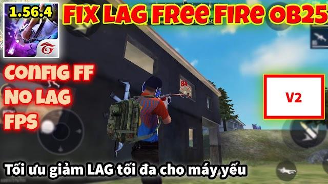 Fix Lag Free Fire OB25 1.46.4 V2 - Tối ưu giảm lag tối đa cho máy yếu mới nhất