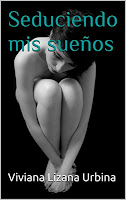 Seduciendo mis sueños - Viviana Lizana Urbina