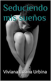 Seduciendo mis sueños - Viviana Lizana Urbina  (ebook)