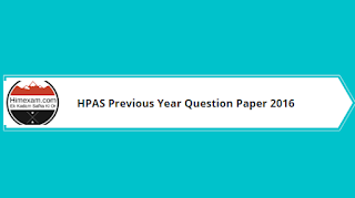 HPAS Previous Year Question Paper 2016
