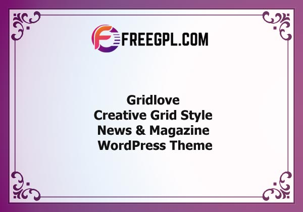 Gridlove - News Portal & Magazine WordPress Theme Nulled Download Free