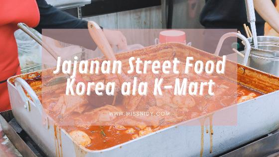 jajanan street food korea di k-mart