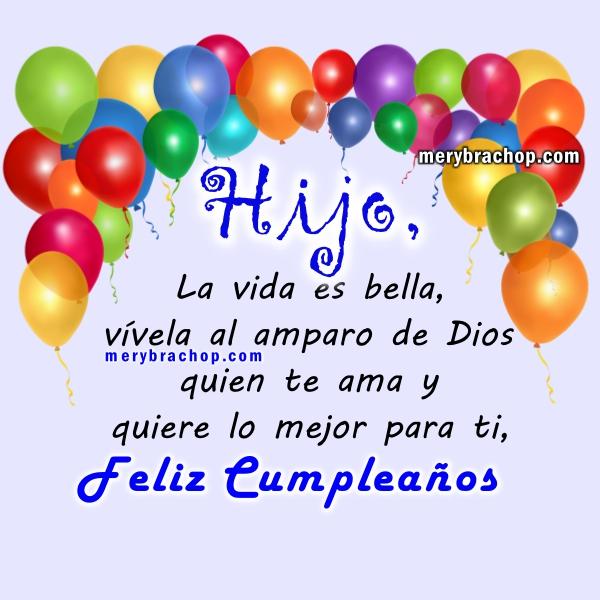 Frases cristianas para hijo en su cumpleaños, dedicatorias, saludos cumple de mamá a hijo, felicidades por Mery Bracho.