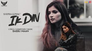 Ik Din Lyrics Shipra Goyal, Babbu Maan