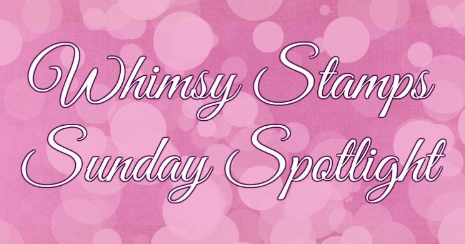 Whimsy Stamps Spotlight Winner