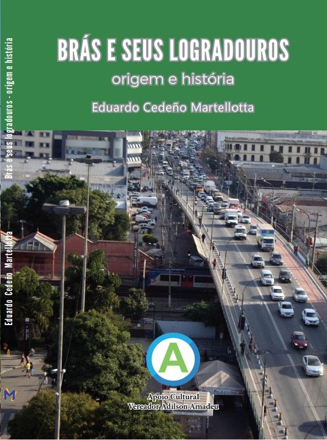 """Adquira o livro """"Brás e seus Logradouros - origem e história"""""""