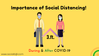 Importance of Social Distancing During & After? - COVID-19!