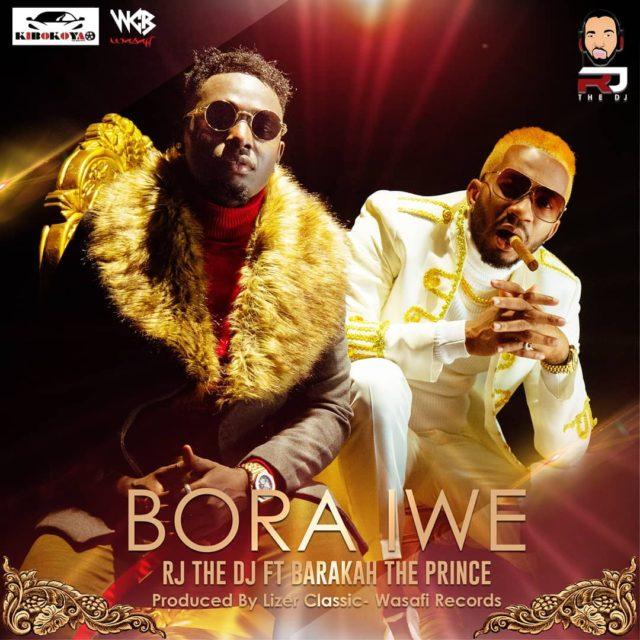 AUDIO | Rj The Dj Ft  Baraka Da Prince – Bora Iwe | Download