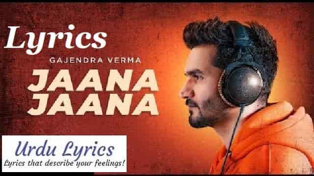 Jaana Jaana Song Lyrics - Gajendra Verma