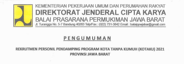 Rekrutmen Fasilitator Program Kota Tanpa Kumuh (Kotaku) Provinsi Jawa Barat Tahun 2021
