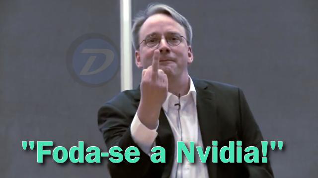 Foda-se a Nvidia by Linus Torvalds