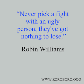 Robin Williams Quotes. Inspirational Quotes On Comedy, Life & Laughter From Robin Williams. Short Lines Words robin williams movies,robin williams quotes about happiness,robin williams quotes from movies,robin williams quotes goodreads,robin williams quotes good will hunting,robin williams funny quotes im,robin williams meaning of life,robin williams quotes dead poets society,robin williams words quote,robin williams wife,robin williams cause of death,,robin williams death,robin williams last movie,robin williams imdb,robin williams kids,robin williams biography,zelda williams,robin williams movie quotes,i think the saddest people,robin williams interview quotes,robin williams favorite sayings,robin williams quotes good will hunting,robin williams most inspiring quote,jim carrey funny quotes,wisdom of robin williams,robin williams genie quotes,robin williams quotes dead poets society,robin williams said,robin williams inspirational video,robin williams quotes from movies,was robin williams happy,robin williams movies,robin williams frases,the harder they laugh robin williams,robin williams advice,robin williams genie,robin williams quotes,valerie velardi,susan schneider,robin williams stand up,robin williams funeral,robin williams house, robin williams aladdin,,robin williams biography book,where did robin williams grow up,facts about robin williams,robin williams impact on society,robin williams journal,robin williams Quotes. Inspirational Quotes from Godfather. Greatest Actors of all time. Short Lines Words.images photos.movies.quotes godfather.quotes apocalypse now, Celebrities Quotes, robin williams Quotes. Inspirational Quotes from Godfather. Greatest Actors of all time. Short Lines Wordsrobin williams movies,robin williams imdb,images photos wallpapers .robin williams biography,robin williams quotes godfather,robin williams quotes apocalypse now,robin williams on the waterfront quotes,what happened to robin williams,robin williams movies,robin williams childre