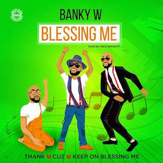 AUDIO & VIDEO: Banky W - Blessing Me