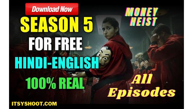 Download Money Heist Season 5 Episode 1-5 in Hindi+English.
