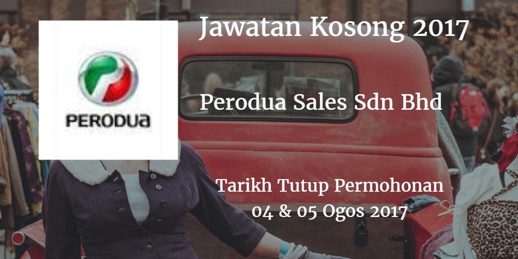 Jawatan Kosong Perodua Sales Sdn Bhd 04 & 05 Ogos 2017