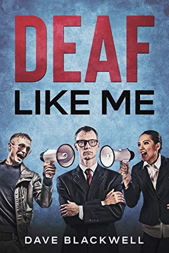 Deaf Like Me by Dave Blackwell