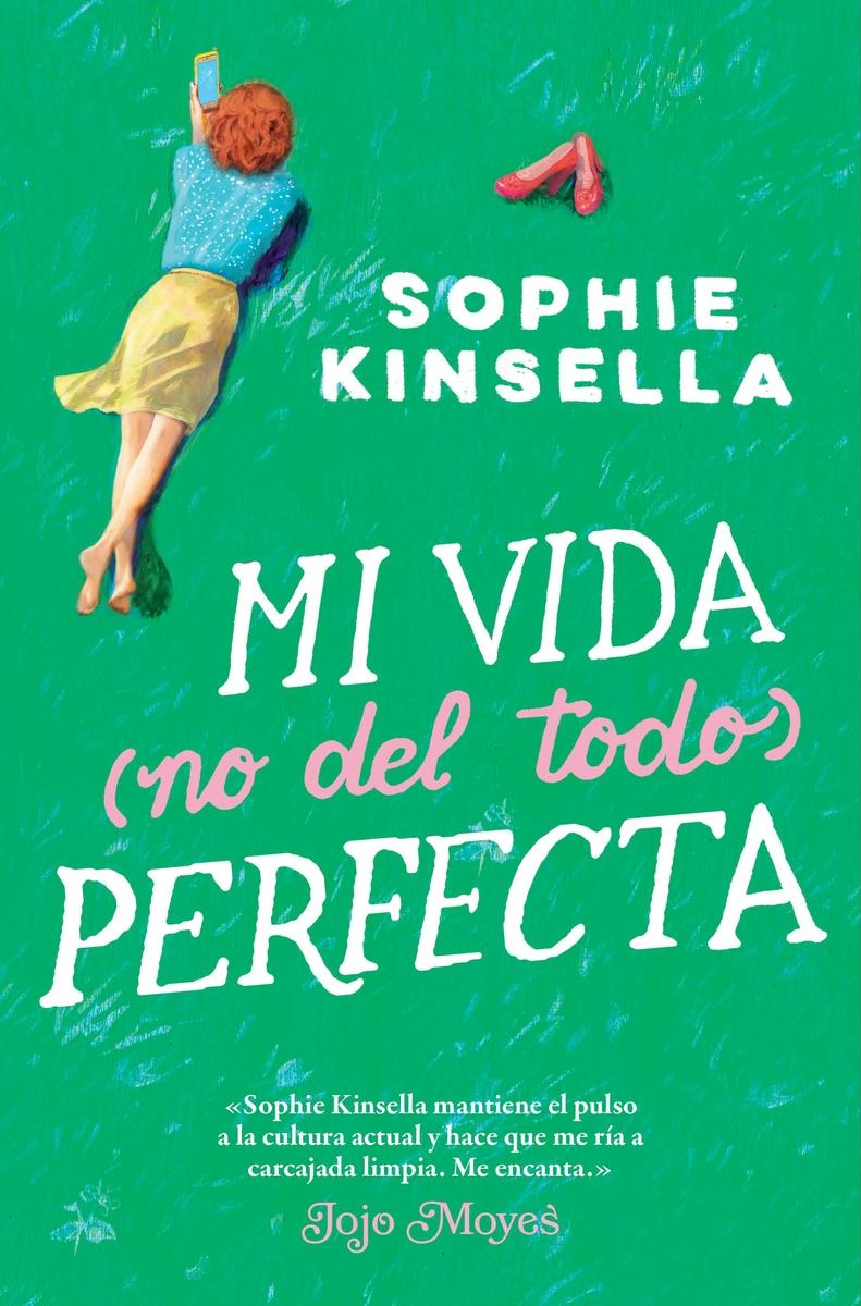 MI VIDA (NO DEL TODO) PERFECTA – SOPHIE KINSELLA – 19 marzo