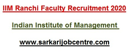 Recruitment of IIM Ranchi Faculty Vacancy 2020