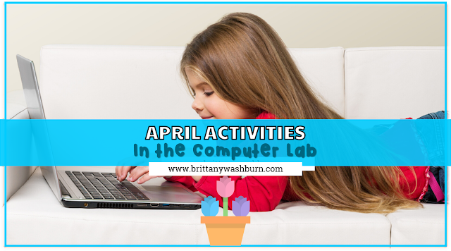 April Activities for the Computer Lab and Distance Learning