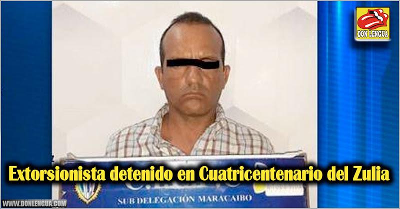 Extorsionista detenido en Cuatricentenario del Zulia
