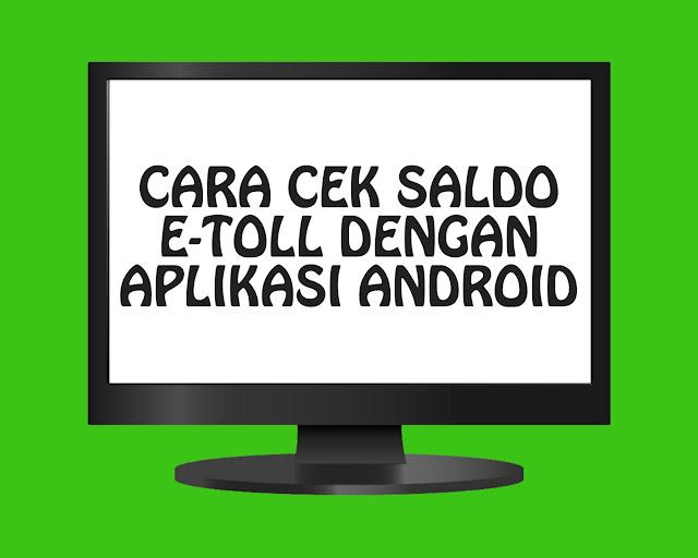 Cara Cek Saldo E-Toll Dengan Aplikasi Android