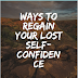 Ways To Regain Your Lost Self-Confidence