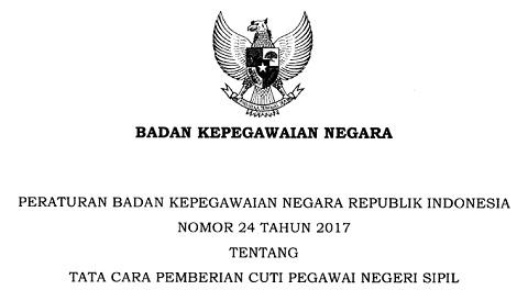 Peraturan BKN Nomor 24 Tahun 2017 Tentang Tata Cara Pemberian Cuti PNS