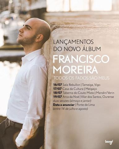 Regresso de Francisco Moreira aos palcos nacionais e da vizinha Galiza
