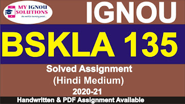 bskla-135 assignment; bskla-135 solved assignment; bhic 134 study material; bpsc-132 book pdf; ignou; bpsc 134 study material; bpsc-132 in hindi; bpsc 134 study material in hindi