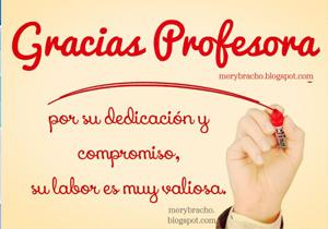 tarjeta para regalar a una profesora gracias por su dedicacion compromiso labor valiosa reflexion dedicatoria maestra