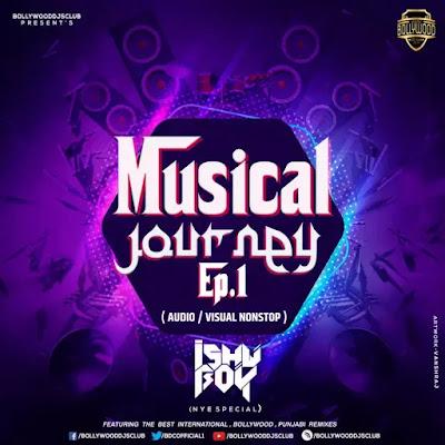 Musical Journey Ep. 1 (AudioVisual Nonstop) - Ishu Boy