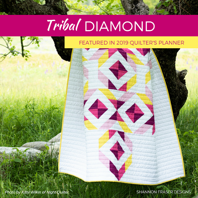 Tribal Diamond Quilt Pattern Featured in 2019 Quilter's Planner | Shannon Fraser Designs